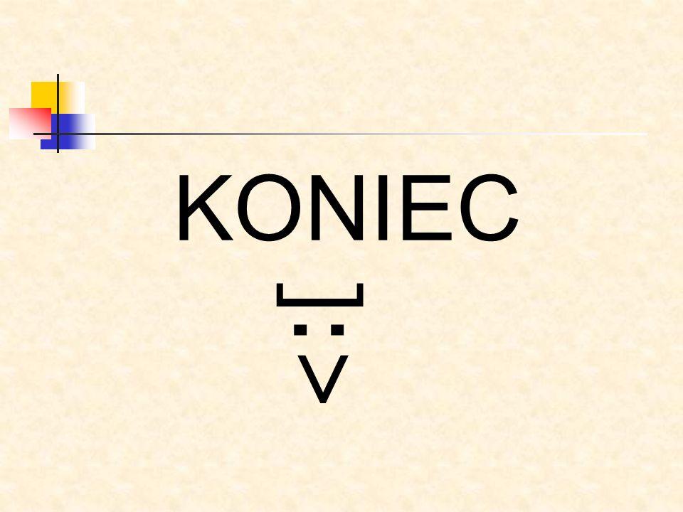 KONIEC ]:>