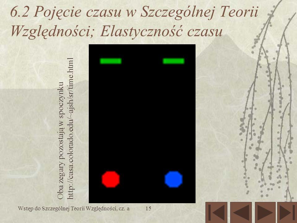 Wstęp do Szczególnej Teorii Względności, cz.a16 Jeden z zegarów porusza się z prędkością v.