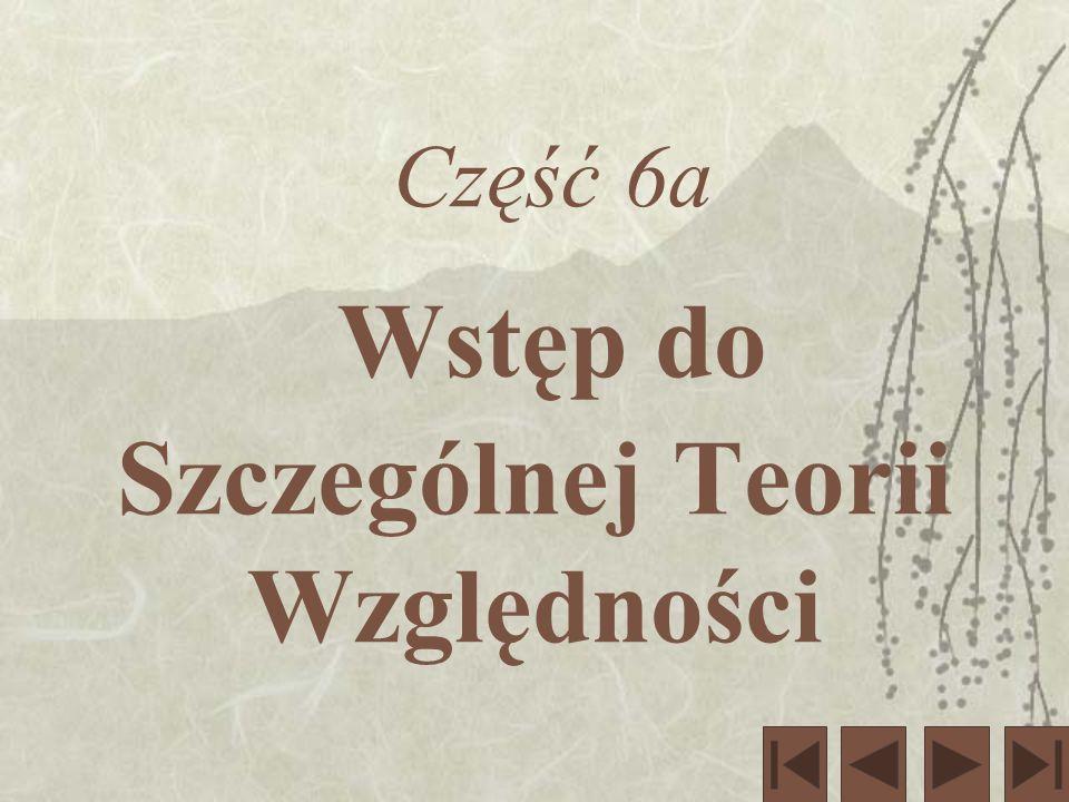 Wstęp do Szczególnej Teorii Względności, cz.
