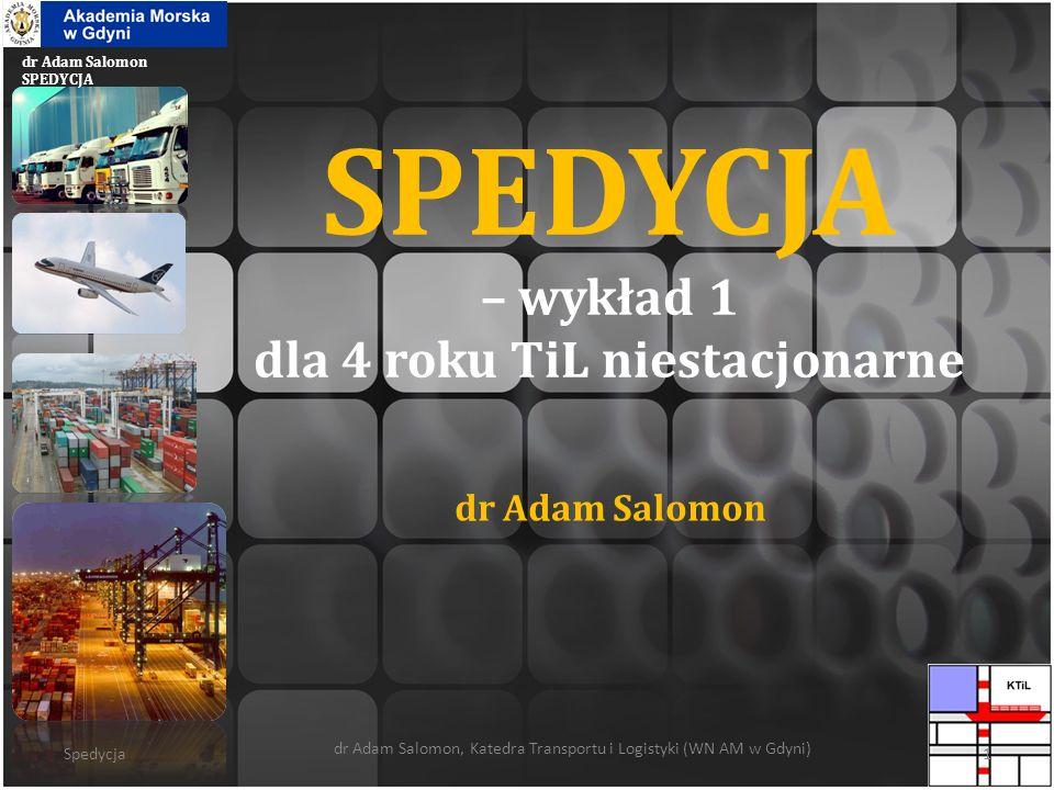 dr Adam Salomon SPEDYCJA Spedycja Podstawowy podręcznik do ćwiczeń i wykładów.