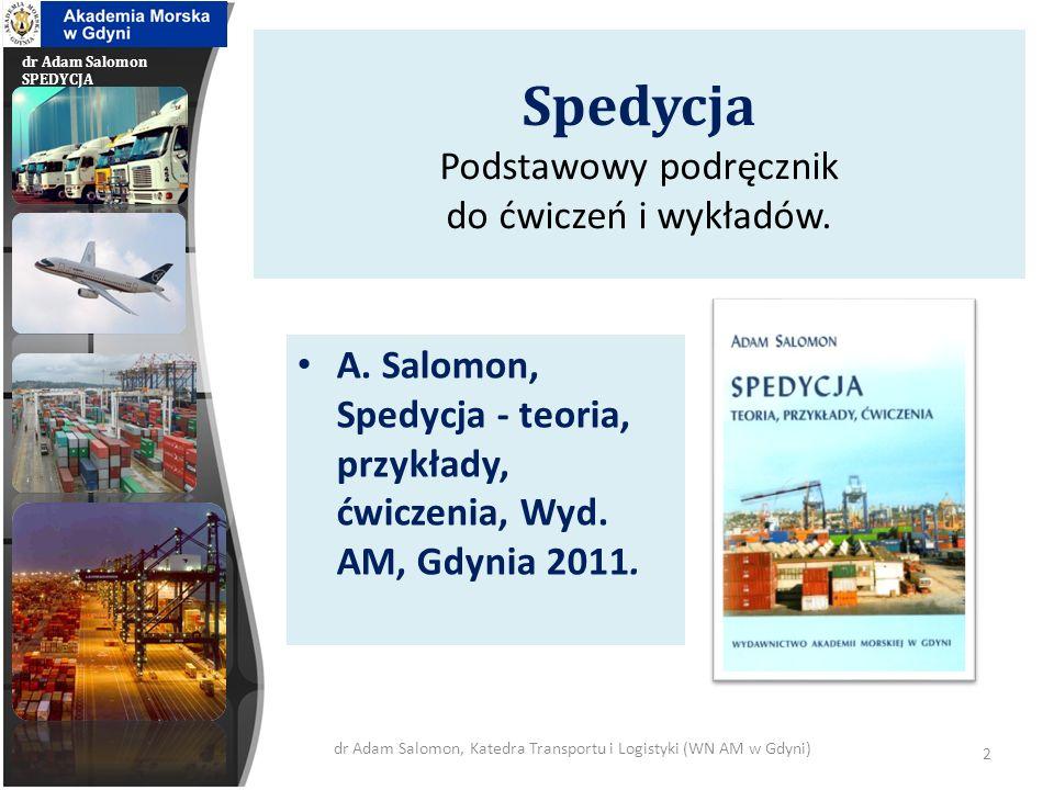 dr Adam Salomon SPEDYCJA SPEDYCJA program wykładu 1.