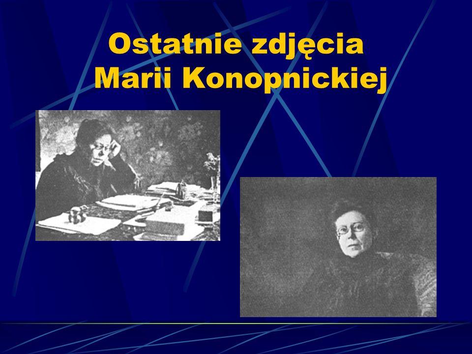 Ostatnie zdjęcia Marii Konopnickiej