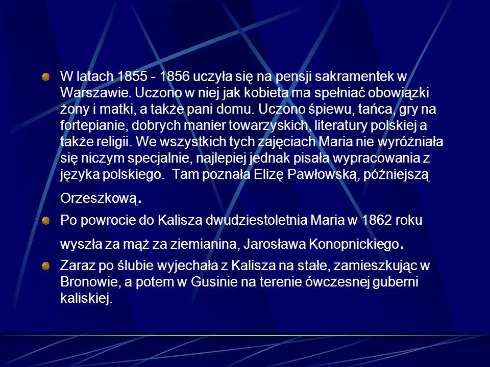 W latach 1855 - 1856 uczyła się na pensji sakramentek w Warszawie.