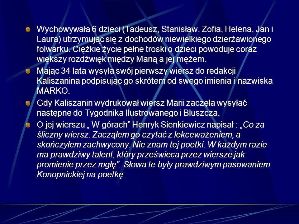 Wychowywała 6 dzieci (Tadeusz, Stanisław, Zofia, Helena, Jan i Laura) utrzymując się z dochodów niewielkiego dzierżawionego folwarku.