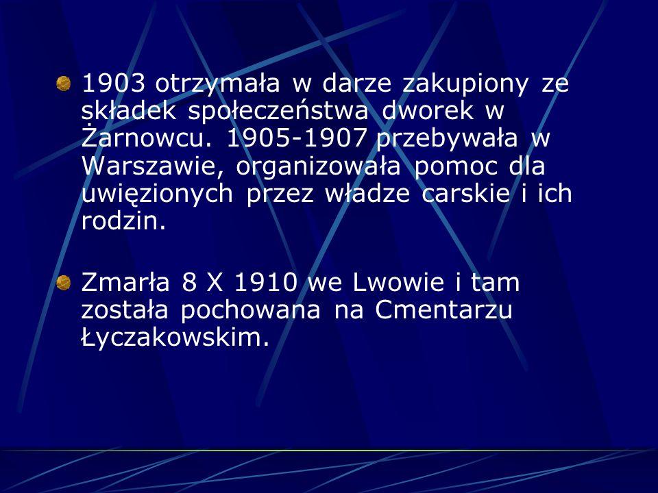 1903 otrzymała w darze zakupiony ze składek społeczeństwa dworek w Żarnowcu.