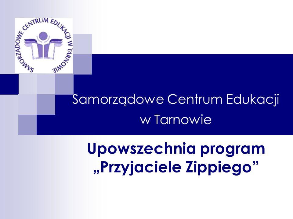 Samorządowe Centrum Edukacji w Tarnowie w ramach umowy z CMPPP w Warszawie zobowiązało się do upowszechniania i wdrażania programu z zakresu promocji zdrowia psychicznego na terenie województwa małopolskiego.