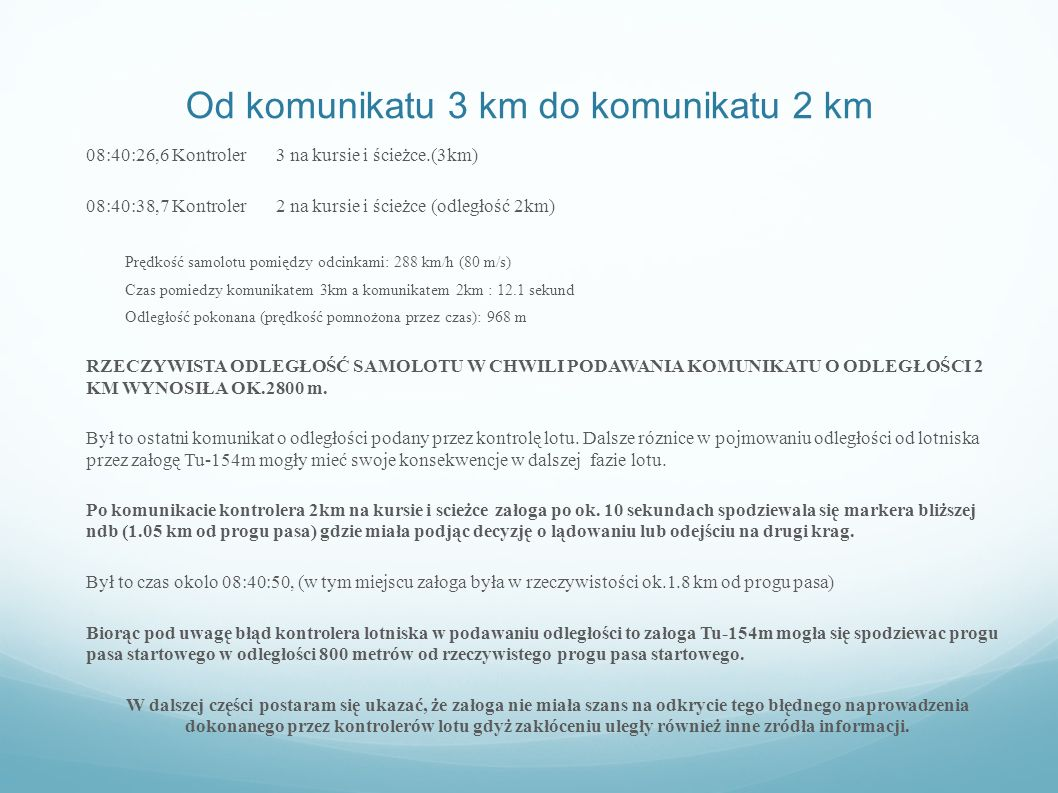 3.Od komunikatu 2km do pierwszego kontaktu z drzewami.