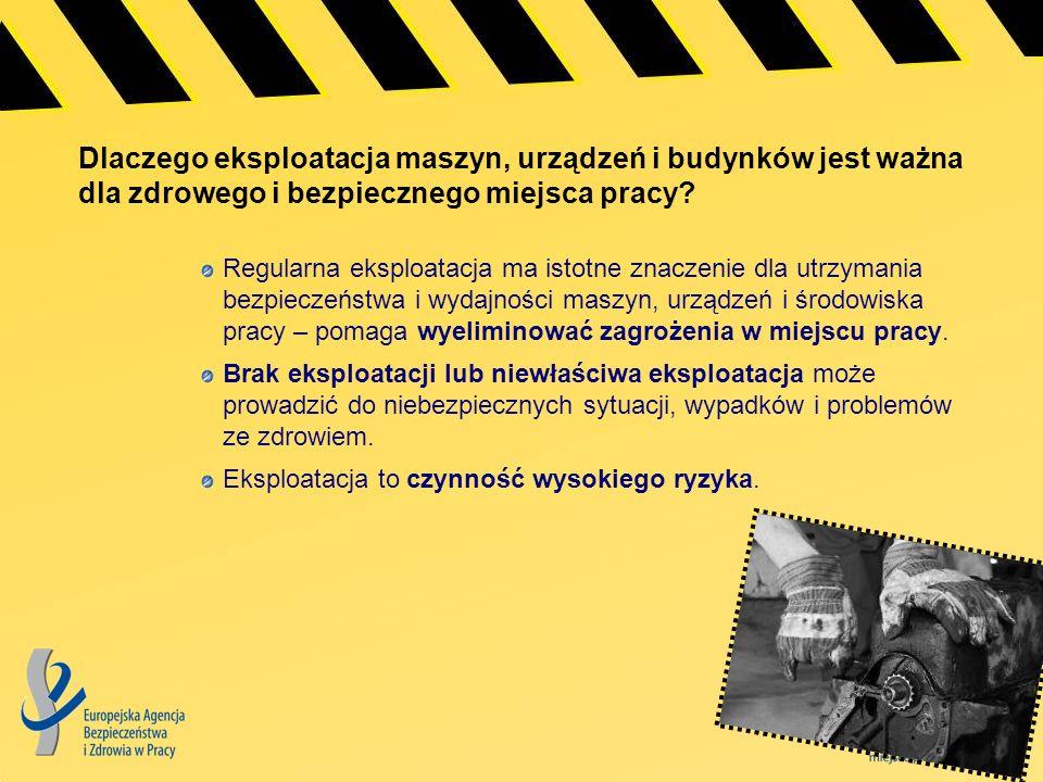 Eliminowanie zagrożeń za pomocą eksploatacji (1) Eksploatacja miejsc pracy i ciągów komunikacyjnych oraz dróg wewnętrznych jest ważna dla zapobiegania wypadkom.