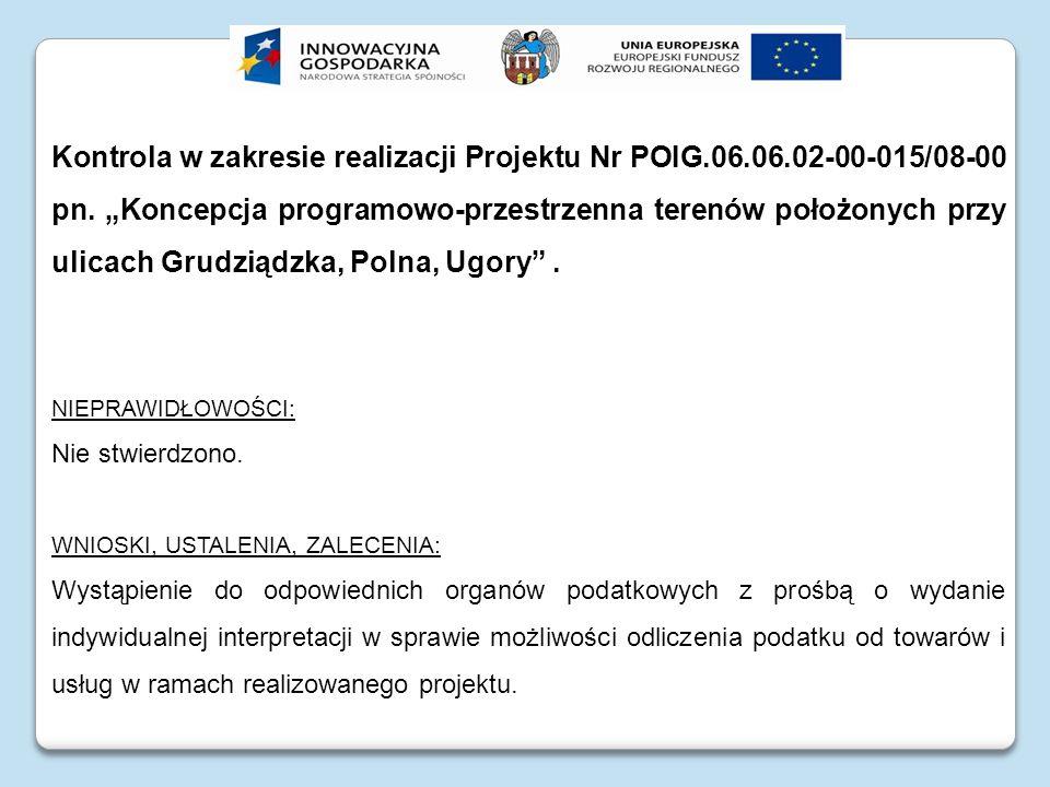 Wniosek o płatność końcową Wystąpienie w dniu 8 kwietnia 2009 roku z wnioskiem o płatność końcową dla projektu Nr POIG.06.06.02-00-015/08-00 pn.