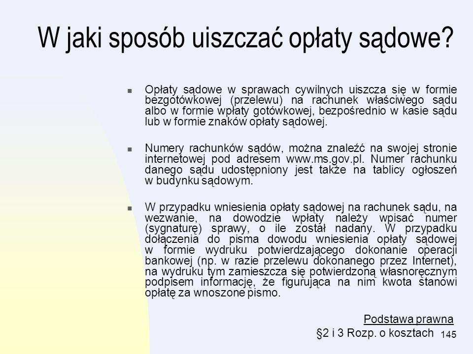 146 Maksymalna wysokość opłaty sądowej, jaką można uiścić przy pomocy znaków opłaty sądowej, wynosi 1 500 zł.