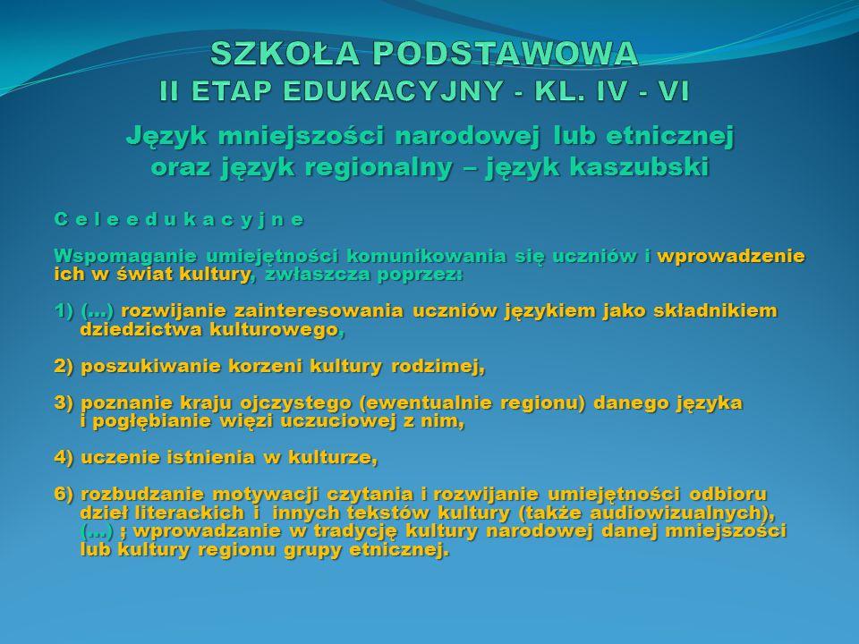 Język mniejszości narodowej lub etnicznej oraz język regionalny – język kaszubski Z a d a n i a s z k o ł y […] 3.
