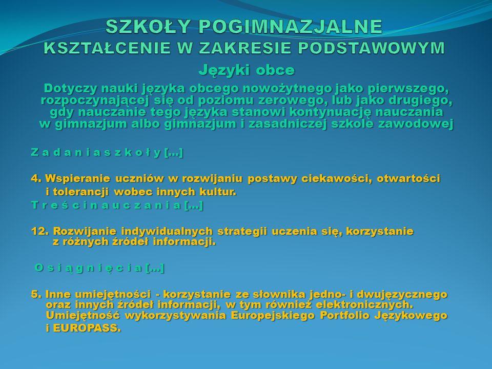 Języki obce Dotyczy nauki języka obcego nowożytnego jako drugiego, rozpoczynającej się od poziomu zerowego Z a d a n i a s z k o ł y […] 5.