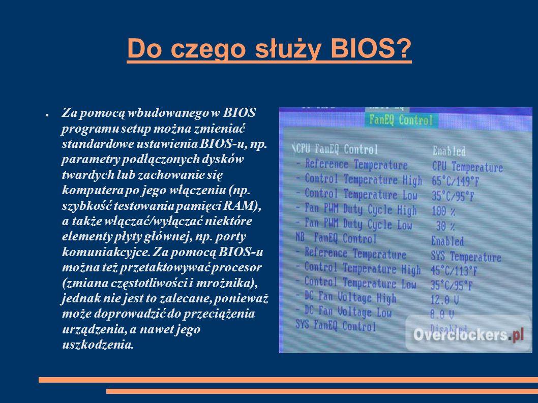 Producenci BIOSÓW : General Software, Insyde, Phoenix BIOS, MicrolD BIOS, AMI, American Magatrends.