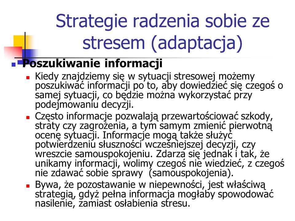 Strategie radzenia sobie ze stresem Bezpośrednie działanie – wszystkie czynności jednostki (oprócz poznawczych), których celem jest uporanie się ze stresującą sytuacją; mogą dotyczyć zmian w obrębie jednostki jak i w otoczeniu.