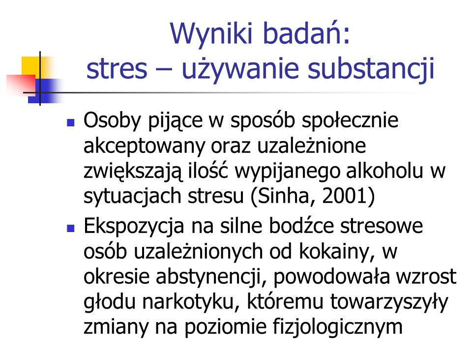 Czynniki modyfikujące reakcje na stres Oczekiwania co do działania substancji psychoaktywnych Wsparcie ze strony rodziny Umiejętność radzenia sobie ze stresem