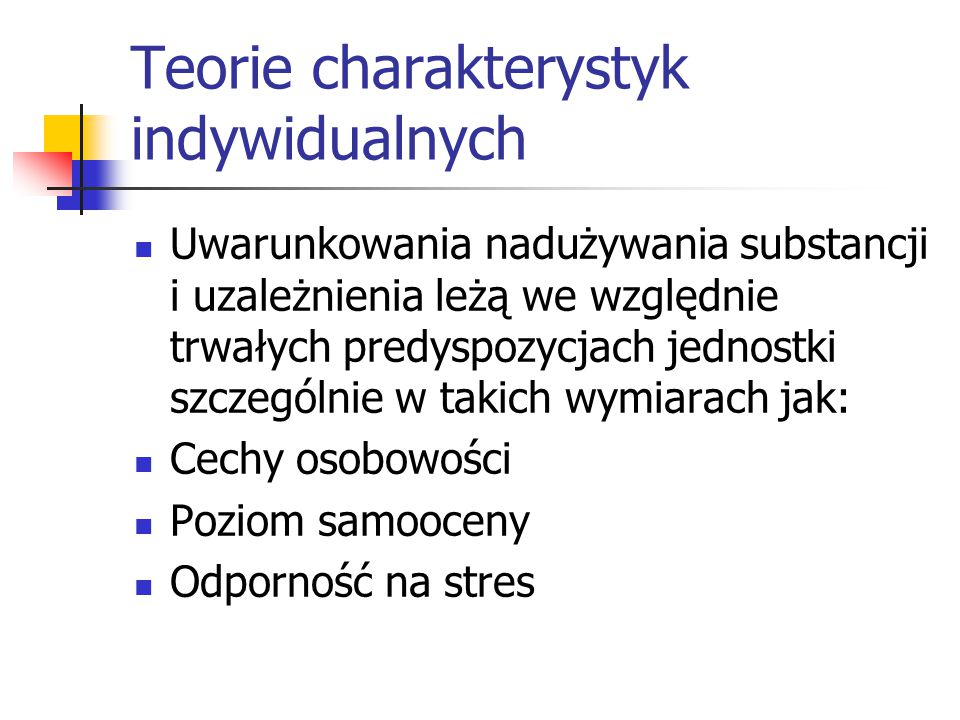 Cechy osobowości a uzależnienie Impulsywność (poszukiwanie nowości) a uzależnienie (Eysenck, Cloninger, Zuckerman, Gray) rozumiana jako; Skłonność do podejmowania działań w sposób spontaniczny, niezaplanowany, bez refleksji nad konsekwencjami (Eysenck) Poszukiwanie nowości - tendencja do poszukiwania stymulacji i aktywnego reagowania na nowe bodźce (Cloninger)
