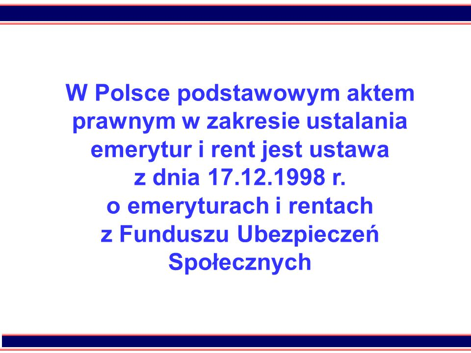 23 Warunki nabywania uprawnień do świadczeń emerytalno-rentowych, określone w przepisach prawnych państw członkowskich (w tym Polski) podlegają modyfikacjom w wyniku stosowania rozporządzeń nr 1408/71 i nr 574/72.