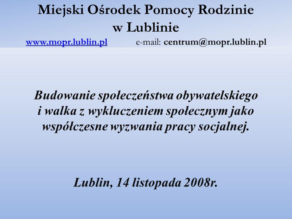 Miejski Ośrodek Pomocy Rodzinie w Lublinie działa na podstawie:  Uchwały nr XIX/81/90 Miejskiej Rady Narodowej w Lublinie z dnia 25 kwietnia 1990 roku w sprawie utworzenia Miejskiego Ośrodka Pomocy Społecznej w Lublinie.