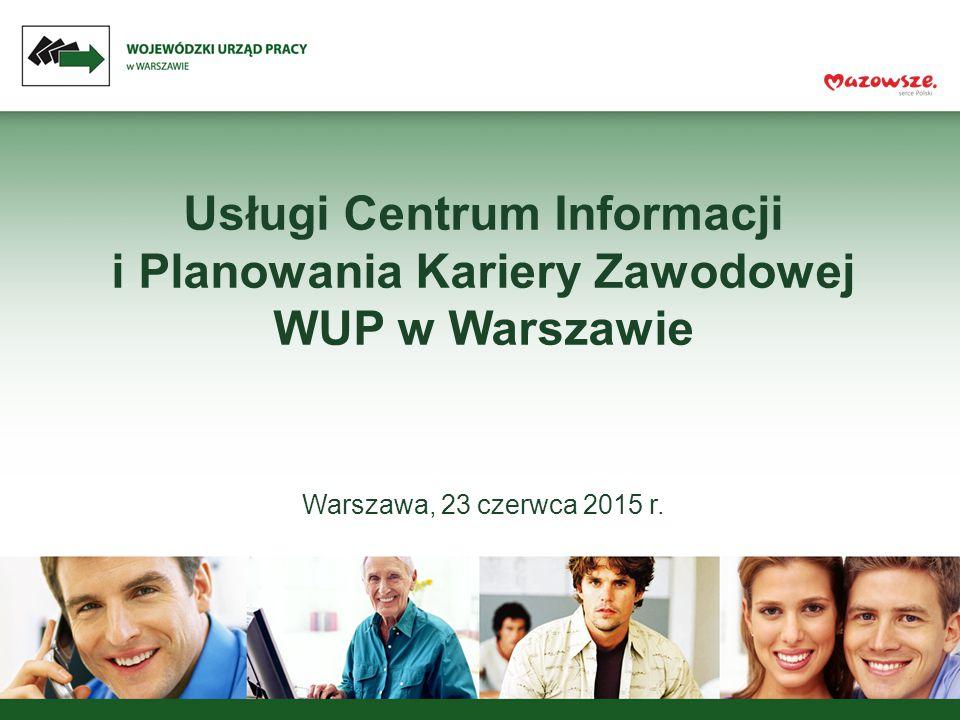 Centrum w Ostrołęce Centrum w Ciechanowie Centrum w Płocku Centrum w Radomiu Centrum w Siedlcach Centrum w Warszawie - poradnictwo zawodowe - pośrednictwo pracy w ramach sieci EURES - koordynacja systemów zabezpieczenia społecznego - rejestr instytucji szkoleniowych Centrum w Warszawie - poradnictwo zawodowe - pośrednictwo pracy w ramach sieci EURES - koordynacja systemów zabezpieczenia społecznego - rejestr instytucji szkoleniowych Centra Informacji i Planowania Kariery Zawodowej WUP w Warszawie