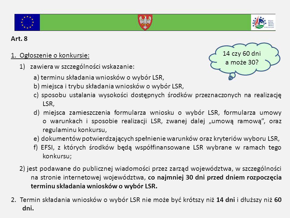 Art.9 1. Zarząd województwa przeprowadza wybór LSR na podstawie regulaminu konkursu.