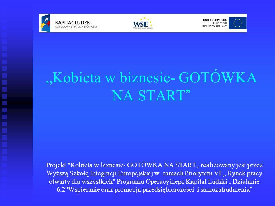 Przed przystąpieniem do wypełnienia Formularza Rekrutacyjnego zapoznaj się z REGULAMINEM REKRUTACJI UCZESTNIKÓW zamieszczonym na stronie projektu: www.wsie-projekty.eu/kobietawbiznesie/ W zakładce DO POBRANIA -> Regulaminy - > Regulamin rekrutacji uczestników Projekt Kobieta w biznesie- GOTÓWKA NA START realizowany jest przez Wyższą Szkołę Integracji Europejskiej w ramach Priorytetu VI Rynek pracy otwarty dla wszystkich Programu Operacyjnego Kapitał Ludzki, Działanie 6.2 Wspieranie oraz promocja przedsiębiorczości i samozatrudnienia