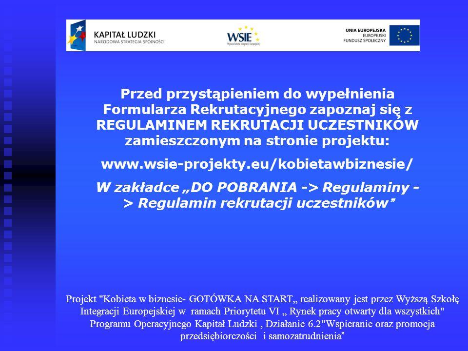 FORMULARZ REKRUTACYJNY jest dostępny na stronie internetowej projektu – w wersji do wydruku (PDF) i w wersji elektronicznej (DOC) (w zakładce DO POBRANIA -> Formularze rekrutacyjne); oraz w biurze projektu.
