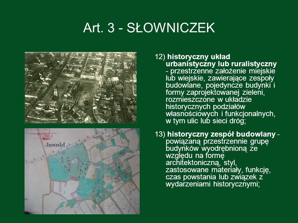 14) krajobraz kulturowy - przestrzeń historycznie ukształtowaną w wyniku działalności człowieka, zawierającą wytwory cywilizacji oraz elementy przyrodnicze