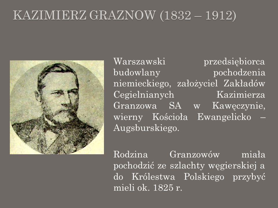 KAZIMIERZ GRAZNOW (1832 – 1912) Kazimierz Granzow urodzony w 1832 r.