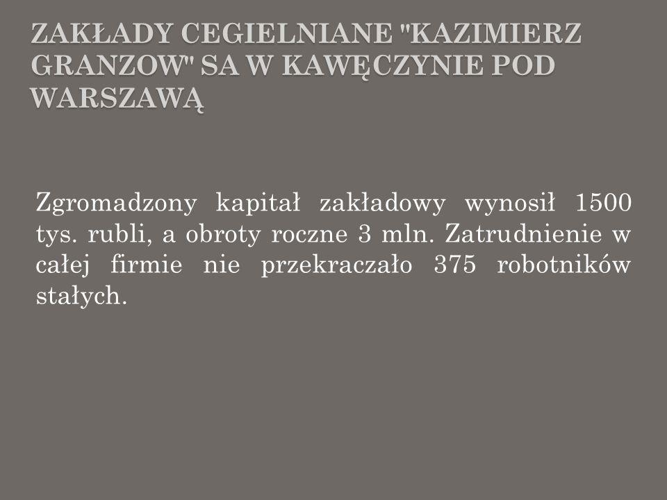 DZIAŁALNOŚĆ PROSOCJALNA Przy swoich zakładach w Kawęczynie Granzow wybudował wzorowe osiedle dla robotników - kilkanaście piętrowych domów mieszczących sto siedemdziesiąt mieszkań.