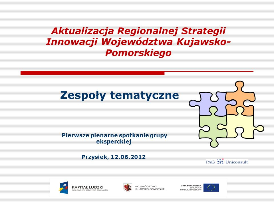 Cel działania zespołów tematycznych 2 Celem działania jest wykonanie analizy strategicznej oraz opracowanie celów strategicznych i kierunków działań proinnowacyjnych.