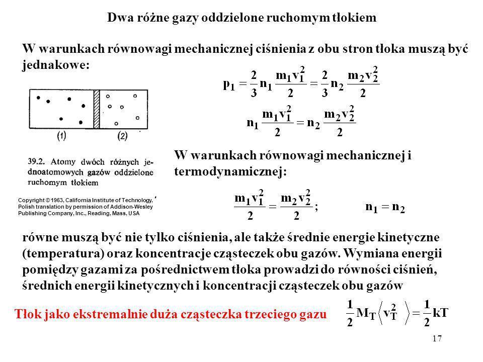 18 Załóżmy, że w mieszaninie dwóch gazów jednoatomowych każdy atom gazu A oddziałuje z jakimś atomem gazu B (są związane w dwuatomową cząsteczkę AB).