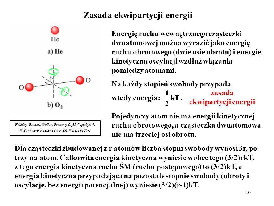 21 Zgodnie z zasadą ekwipartycji energia wewnętrzna gazu jednoatomowego wyniesie: Energia wewnętrzna gazu Dla gazu złożonego z większych cząsteczek, oprócz energii kinetycznej ruchu postępowego (ruchu środka masy) musimy uwzględnić energię kinetyczną związaną z obrotami i oscylacjami.