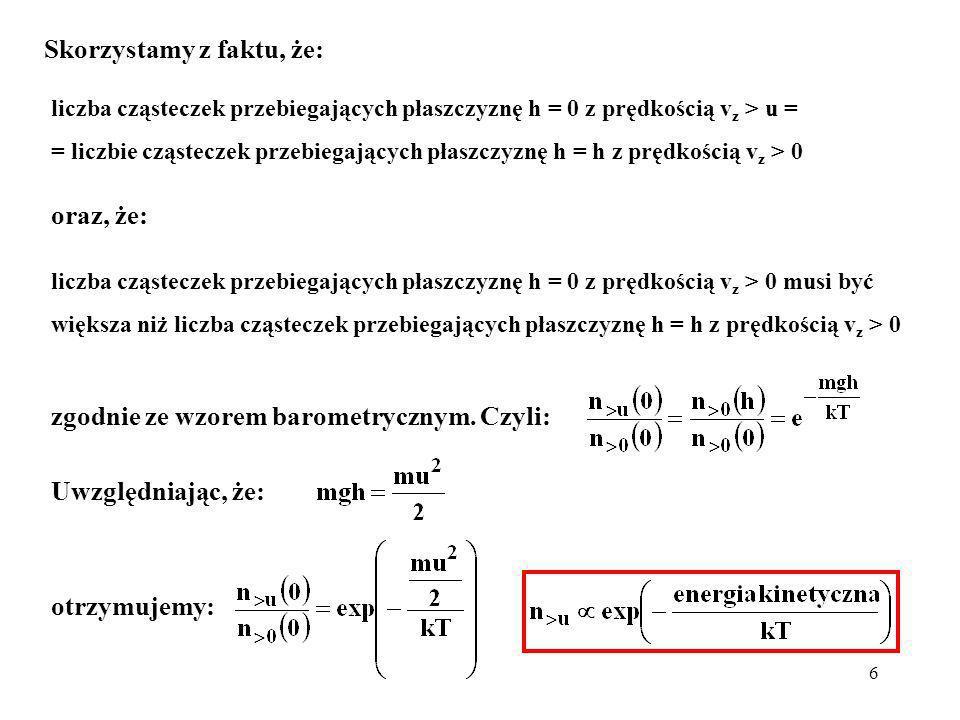 7 Rozkład prędkości cząsteczek w postaci: jest niepraktyczny.