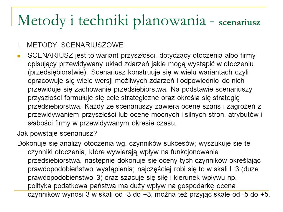 Metody i techniki planowania - scenariusz CZTERY RODZAJE SCENARIUSZA: 1.