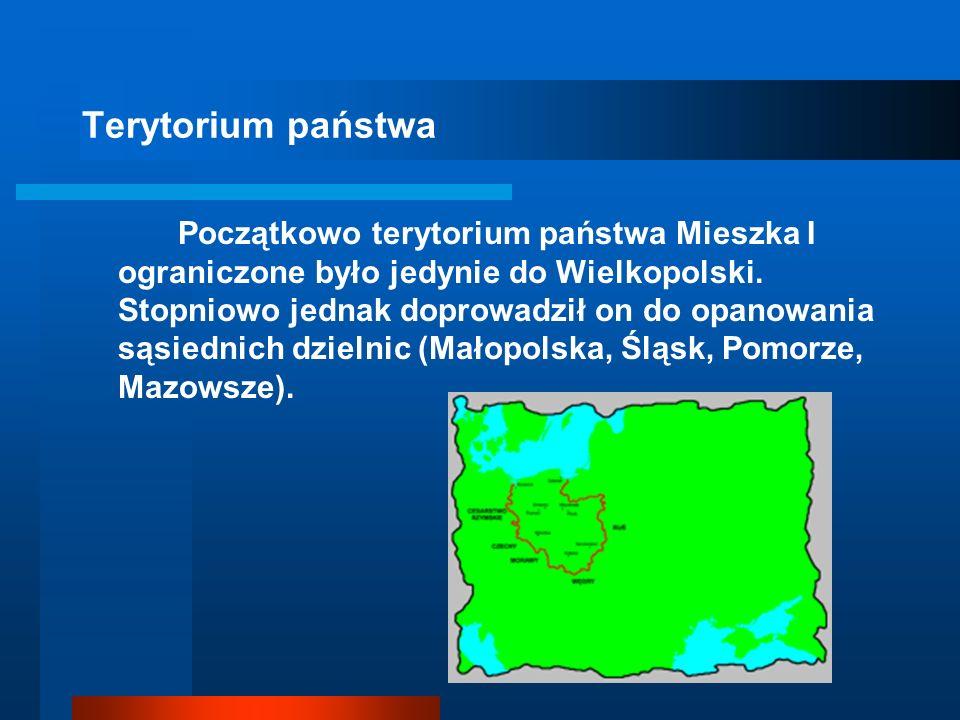Terytorium państwa Początkowo terytorium państwa Mieszka I ograniczone było jedynie do Wielkopolski.