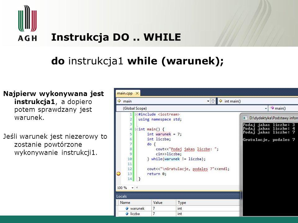 Pętla FOR For(instr_ini; wyraz_warunk; instr_krok) instrukcja1 instr_ini – instrukcja wykonywana w czasie pierwszego wykonywania pętli wyraz_warunk – wyrażenie obliczane w czasie każdej iteracji zmiennych (gdy jest równe 0 to pętla kończy swoje działanie) instr_krok – instrukcja wykonywana na zakończenie każdego obiegu pętli