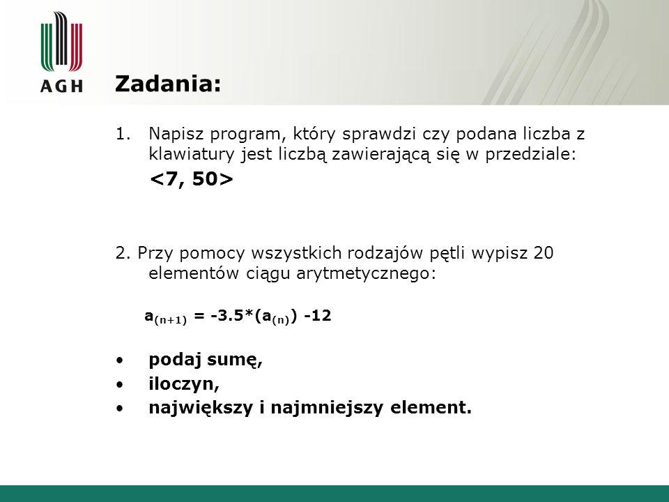 Zadania: 1.Wypisywanie ciągu Fibonacciego (oraz ilorazów dwóch kolejnych wartości - one dążą do złotej liczby) 2.