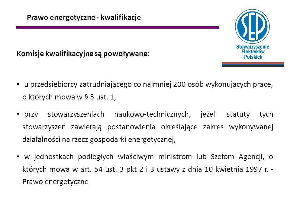 Nie wymaga się potwierdzenia posiadania kwalifikacji w zakresie obsługi urządzeń i instalacji u użytkowników eksploatujących: urządzenia elektryczne o napięciu nie wyższym niż 1 kV i mocy znamionowej nie wyższej niż 20 kW, jeżeli w dokumentacji urządzenia określono zasady jego obsługi; urządzenia lub instalacje cieplne o mocy zainstalowanej nie wyższej niż 50 kW Prawo energetyczne - kwalifikacje