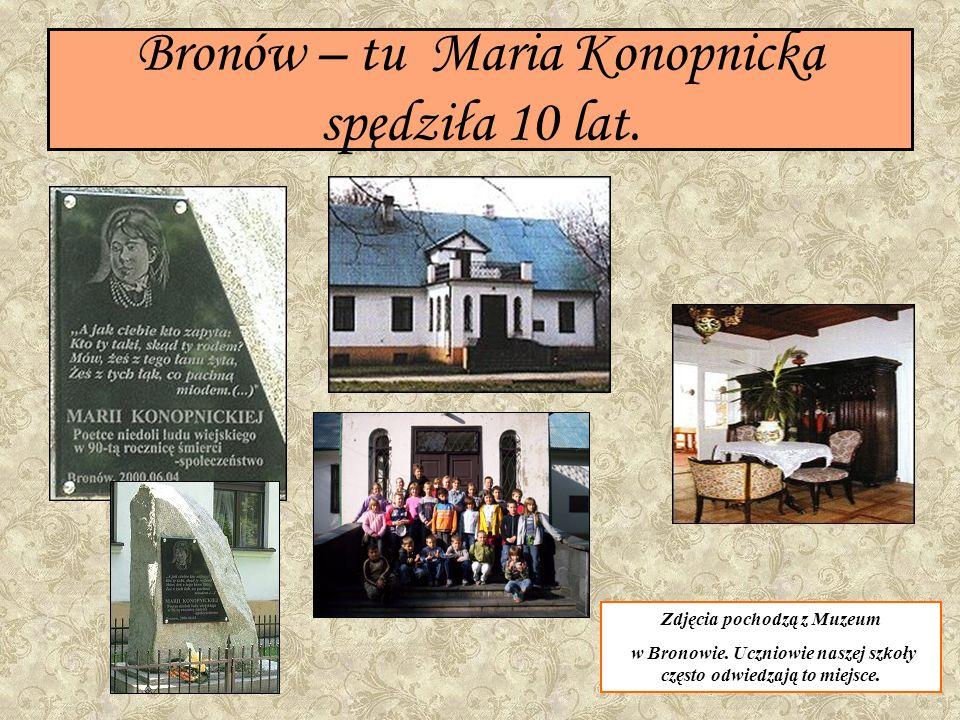 Gusin - w latach 1872-1877 mieszkała tu i tworzyła Maria Konopnicka.