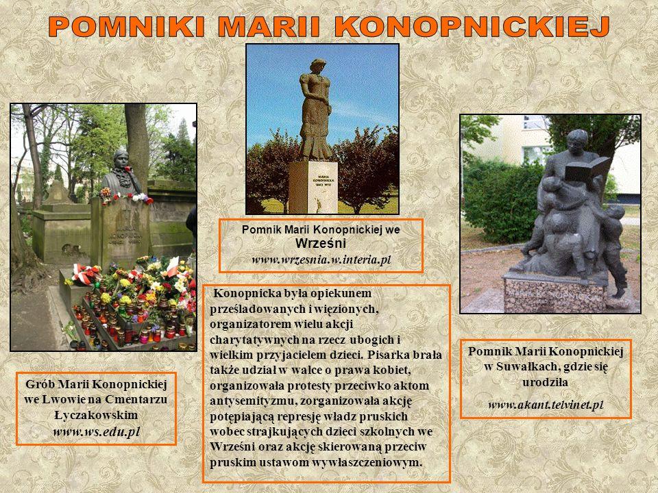 Pomnik Marii Konopnickiej w Ogrodzie Saskim w Warszawie Pomnik Marii Konopnickiej w Kaliszu.