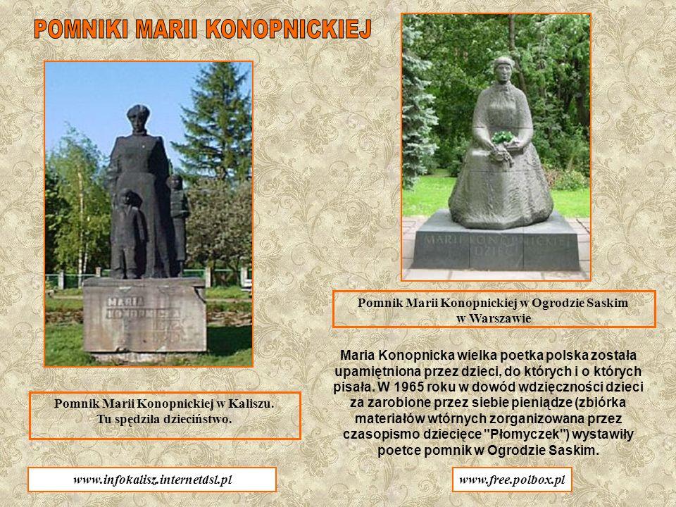 M aria Konopnicka była ogromnie przywiązana do polskiego narodu, do polskiej kultury, do ideałów wolności i godności człowieka.