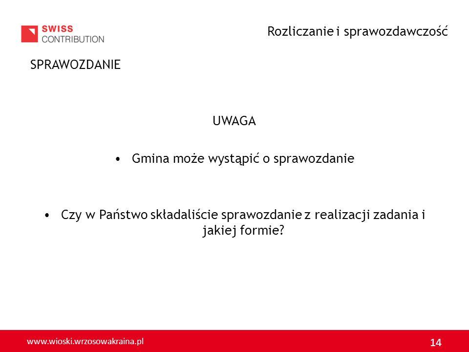 www.wioski.wrzosowakraina.pl 15 Co powinno zawierać sprawozdanie: Datę; Miejscowość; Godziny; Nazwę imprezy; Ilość osób uczestniczących ze wskazaniem: z jakich miejscowości; W jakim przedziale wiekowym; Wskazanie jakie imprezy się odbyły (np.