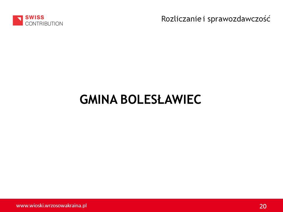 www.wioski.wrzosowakraina.pl 21 1.GMINA BOLESŁAWIEC Sołectwo – Dobra Przedsięwzięcie – Budowa placu zabaw dla dzieci Koszt – 18 380 zł Rok realizacji – 2011 Rozliczanie i sprawozdawczość