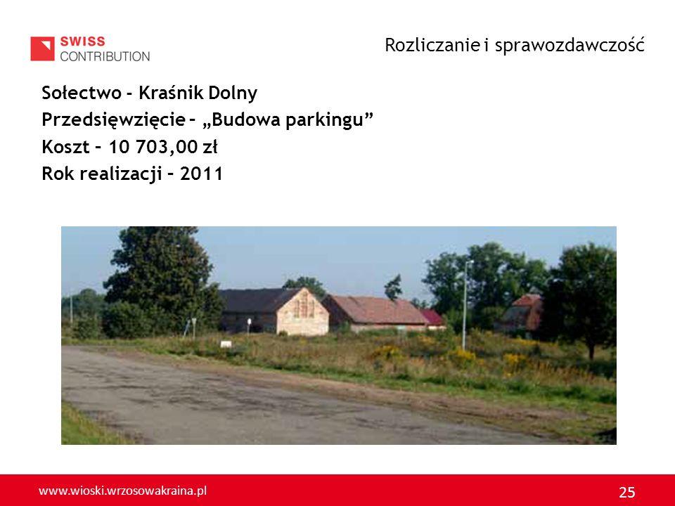 www.wioski.wrzosowakraina.pl 26 Sołectwo – Kruszyn Przedsięwzięcie – Ścieżki w parku Koszt – 20 928,00 zł Rok realizacji – 2011 Rozliczanie i sprawozdawczość