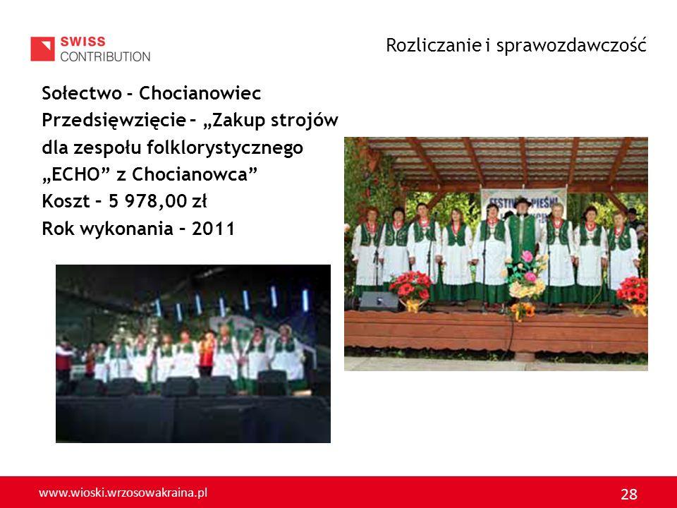 www.wioski.wrzosowakraina.pl 29 Sołectwo - Chocianowiec Przedsięwzięcie – Budowa sceny w miejscowości Chocianowiec Kwota- 18 937, 00 zł Rok wykonania - 2011 Rozliczanie i sprawozdawczość