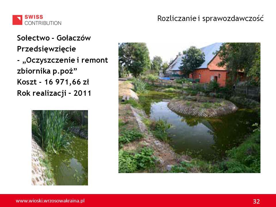 www.wioski.wrzosowakraina.pl 33 Sołectwo - Jerzmanowice Przedsięwzięcie – Plac zabaw Koszt – 14 668,00 zł Rok realizacji - 2011 Rozliczanie i sprawozdawczość