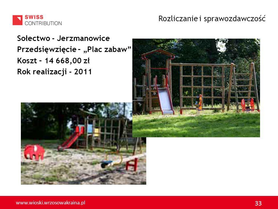 www.wioski.wrzosowakraina.pl 34 Sołectwo - Witków Przedsięwzięcie – Pojemniki do selektywnej zbiórki odpadów Koszt - 6 014,70 zł Rok realizacji – 2011 Rozliczanie i sprawozdawczość