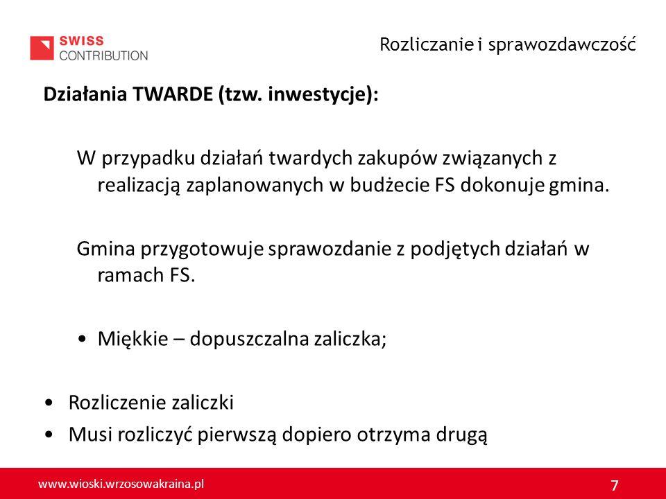 www.wioski.wrzosowakraina.pl 8 Działania MIĘKKIE: W przypadku działań miękkich zakupów związanych z realizacją zaplanowanych w budżecie FS dokonuje gmina lub mieszkańcy.