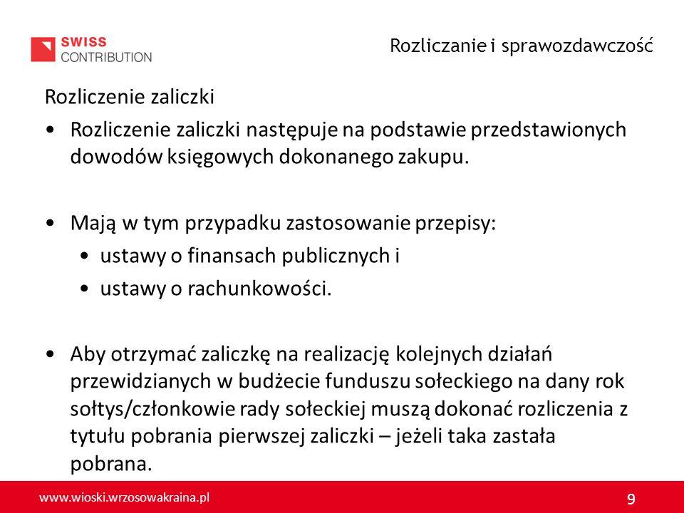 www.wioski.wrzosowakraina.pl 10 Zaliczkę można rozliczyć jedynie na podstawie dokumentów księgowych: Dokumentami księgowymi w świetle obowiązujących przepisów są: Faktury; Rachunki; Noty księgowe; Inne dokumenty w tym umowy cywilnoprawne: Umowy zlecenia; Umowy o dzieło; Protokoły odbioru usługi do umów cywilnoprawnych.