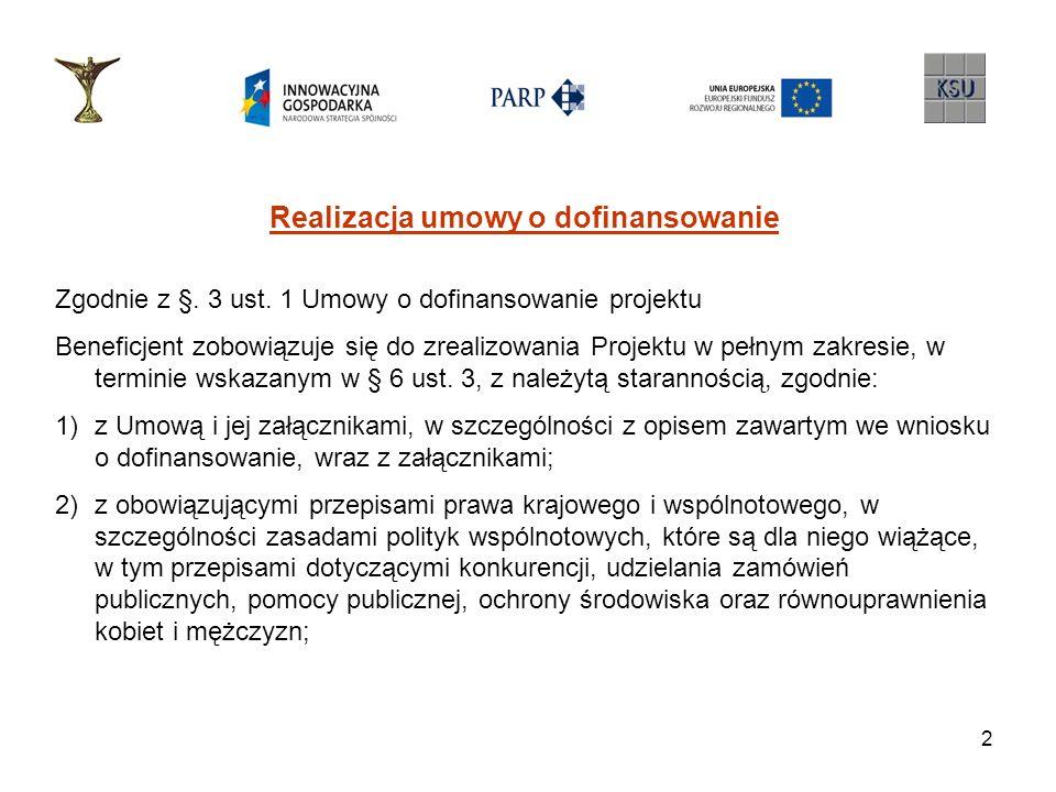 3 Realizacja umowy o dofinansowanie Zgodnie z §.6 ust.
